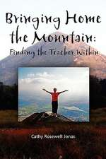 Bringing Home the Mountain: Finding the Teacher Within