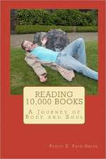 Reading 10,000 Books:  A Journey of Body and Soul