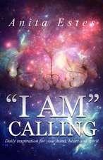 """""""I Am"""" Calling"""