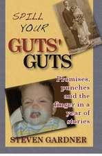 Spill Your Guts' Guts