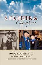 Dr. William M. Comfort, a Fighter and Champion