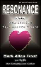 Resonance - Manifesting Your Heart's Desire