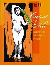 Caput Nili:  How I Won the War and Lost My Taste for Oranges