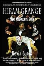 Hiram Grange and the Chosen One:  The Scandalous Misadventures of Hiram Grange (Book #4)