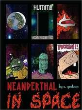 Neanderthal in Space