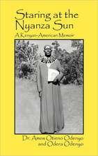 Staring at the Nyanza Sun:  A Kenyan-American Memoir