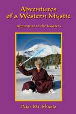 Adventures of a Western Mystic: Apprentice to the Masters