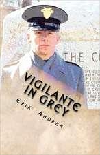 Vigilante in Grey:  A General Court Martial