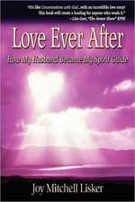 Love Ever After:  How My Husband Became My Spirit Guide