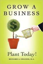 Grow a Business:  Plant Today!