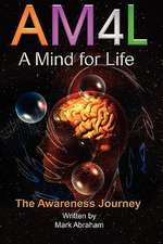 A Mind for Life:  The Awareness Journey