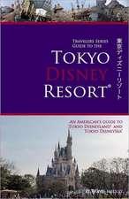 Travelers Series Guide to the Tokyo Disney Resort:  Less Vegas
