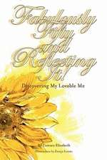 Fabulously Fifty and Reflecting It! Discovering My Lovable Me