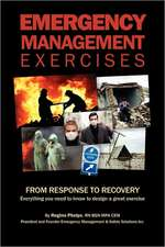 Emergency Management Exercises:  Everything You Need to Know to Design a Great Exercise