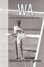 Wa the Life of Soaring Legend Wally Scott