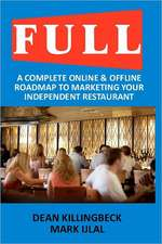 Full:  A Complete Online & Offline Roadmap to Marketing Your Independent Restaurant