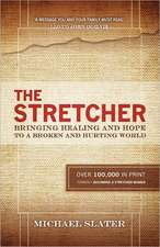 The Stretcher:  Bringing Healing and Hope to a Broken and Hurting World