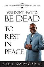 You Don't Have to Be Dead to Rest in Peace