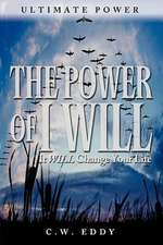 The Power of I Will