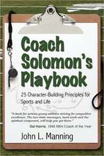 Coach Solomon's Playbook:  25 Character-Building Principles for Sports and Life