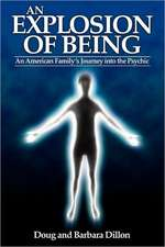 An Explosion of Being:  An American Family's Journey Into the Psychic [New Edition]