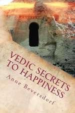 Vedic Secrets to Happiness