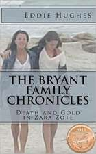 The Bryant Family Chronicles:  Pirates, Treasure, Murder Mystery, and Adventure in Florida