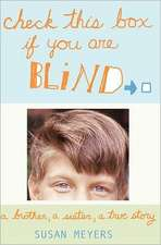 Check This Box If You Are Blind:  A Brother, a Sister, a True Story