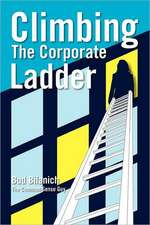 Climbing the Corporate Ladder:  140 Bits of Common Sense Career Advice All in 140 Characters or Less