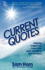 Current Quotes, Intriguing Insights from Today's Top Icons, Influencers and Innovators