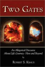 Two Gates:  An Allegorical Discourse about Life's Journey - Here and Beyond