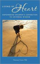 Living by Heart:  Empowering Children's Connection to Universal Wisdom