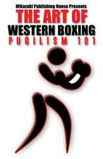 The Art of Western Boxing:  Pugilism 101
