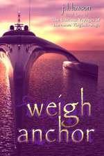 Weigh Anchor:  The Curious Voyages of the Anna Virginia Saga