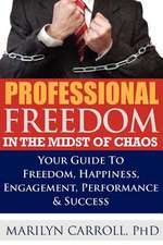 Professional Freedom in the Midst of Chaos