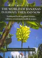 WORLD OF BANANAS IN HAWAII