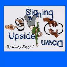 Signing Upside Down