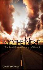 Into the Night:  The Road from Adversity to Triumph