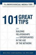 101 Great Tips:  For Building Relationships and Opportunities in the Age of the Network