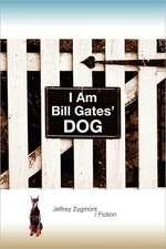I Am Bill Gates' Dog