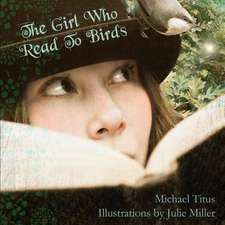 The Girl Who Read to Birds