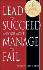 Lead to Succeed and You Won't Manage to Fail:  A Legend of the Net Age