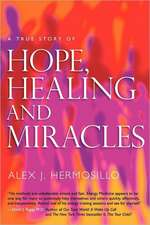 A True Story of Hope, Healing & Miracles