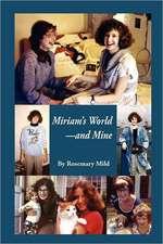 Miriam's World-And Mine