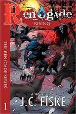 Renegade Rising:  The Renegade Series