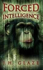 Forced Intelligence:  John Hazard Book III