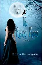 The Rising Moon:  A Roadmap to Master Your Personal and Professional Life