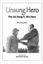 Unsung Hero: The Col. Young O. Kim Story