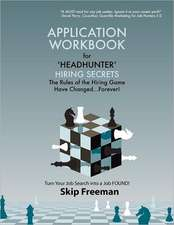 Headhunter Hiring Secrets Application Workbook:  A Companion and Guide for Family Caregivers