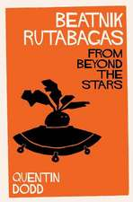 Beatnik Rutabagas from Beyond the Stars